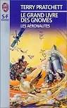 Le Grand Livre des gnomes, tome 3 : Les Aéronautes