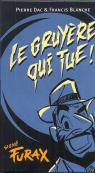 Le Gruyère qui tue (Signé Furax)