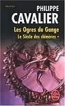 Le Siècle des chimères, Tome 1 : Les Ogres du Gange