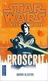 Star Wars, tome 117 : Proscrit (Le destin des Jedi 1)