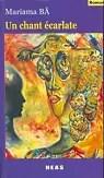Un Chant écarlate (Mariama Bâ, Les Nouvelles Editions Africaines du Sénégal)