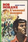 Bob Morane, tome 68 : L'ennemi masqué