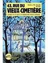 43, rue du Vieux-Cimetière, tome 3 : Jusqu'à ce que la morsure nous sépare