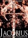 Jacobius, mémoires d'un inquisiteur