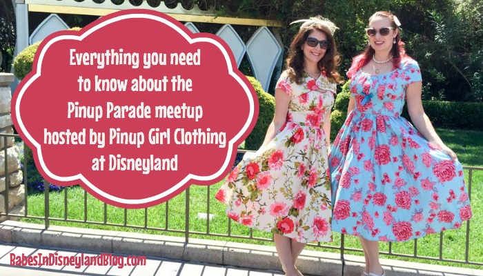 Everything you need to know about the Pinup Parade meetup hosted by Pinup Girl Clothing at Disneyland