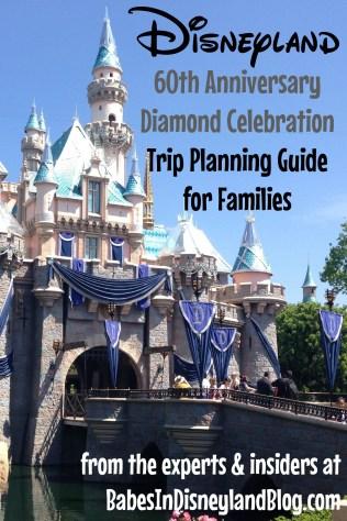Disneyland 60th Anniversary Diamond Celebration Trip Planning Guide for Families