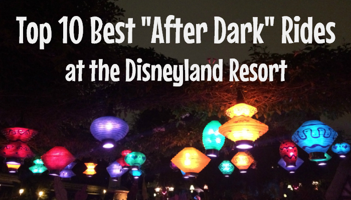 "Top 10 Best ""After Dark"" Rides at the Disneyland Resort"