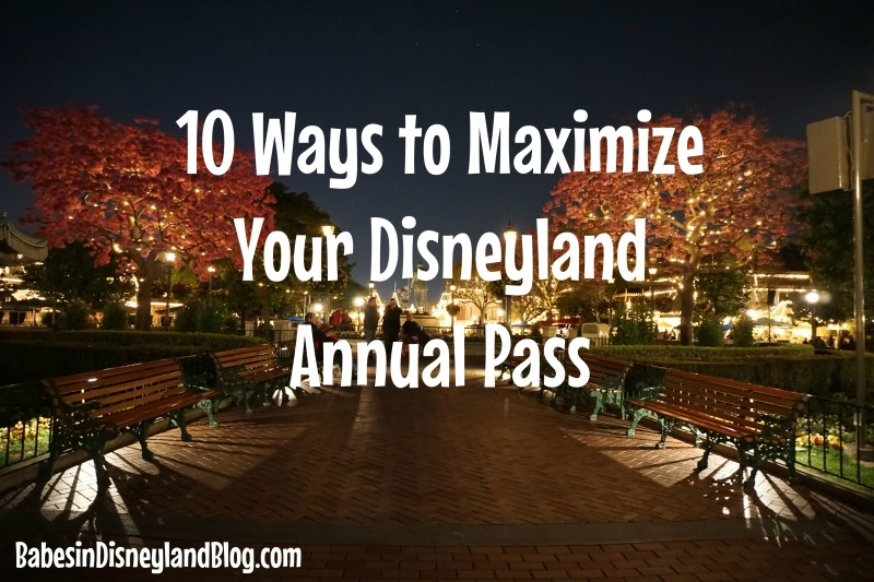 10 Ways to MaximizeYour  Annual Pass