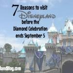 7 Reasons to Visit the Disneyland Resort Before the Diamond Celebration Ends September 5