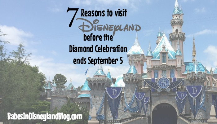 7 reasons to visit Disneyland before the Diamond Celebration ends September 5 2016