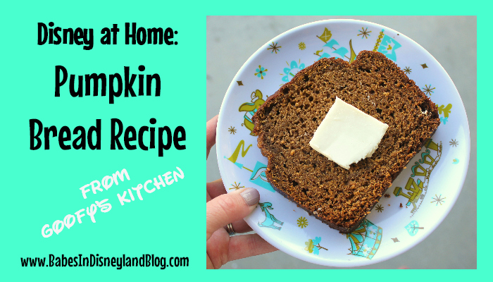 Disney at Home: Goofy's Kitchen Pumpkin Bread Recipe