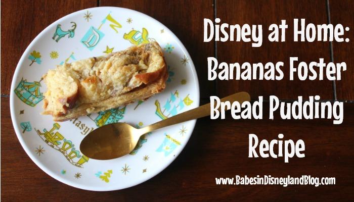 Disneyland Recipe for Bananas Foster Bread Pudding