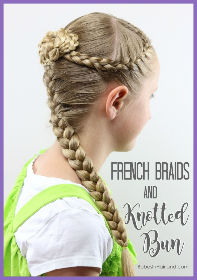 French Braids And Knotted Bun A Hairstyle For Every Season