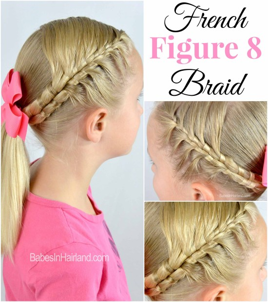 French Figure 8 Braid from BabesInHairland.com