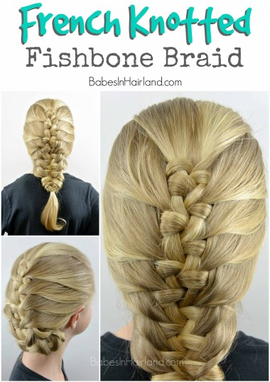 French Knotted Fishbone Braid from BabesInHairland.com #braid #fishbone #fishtail #knots #hairstyle