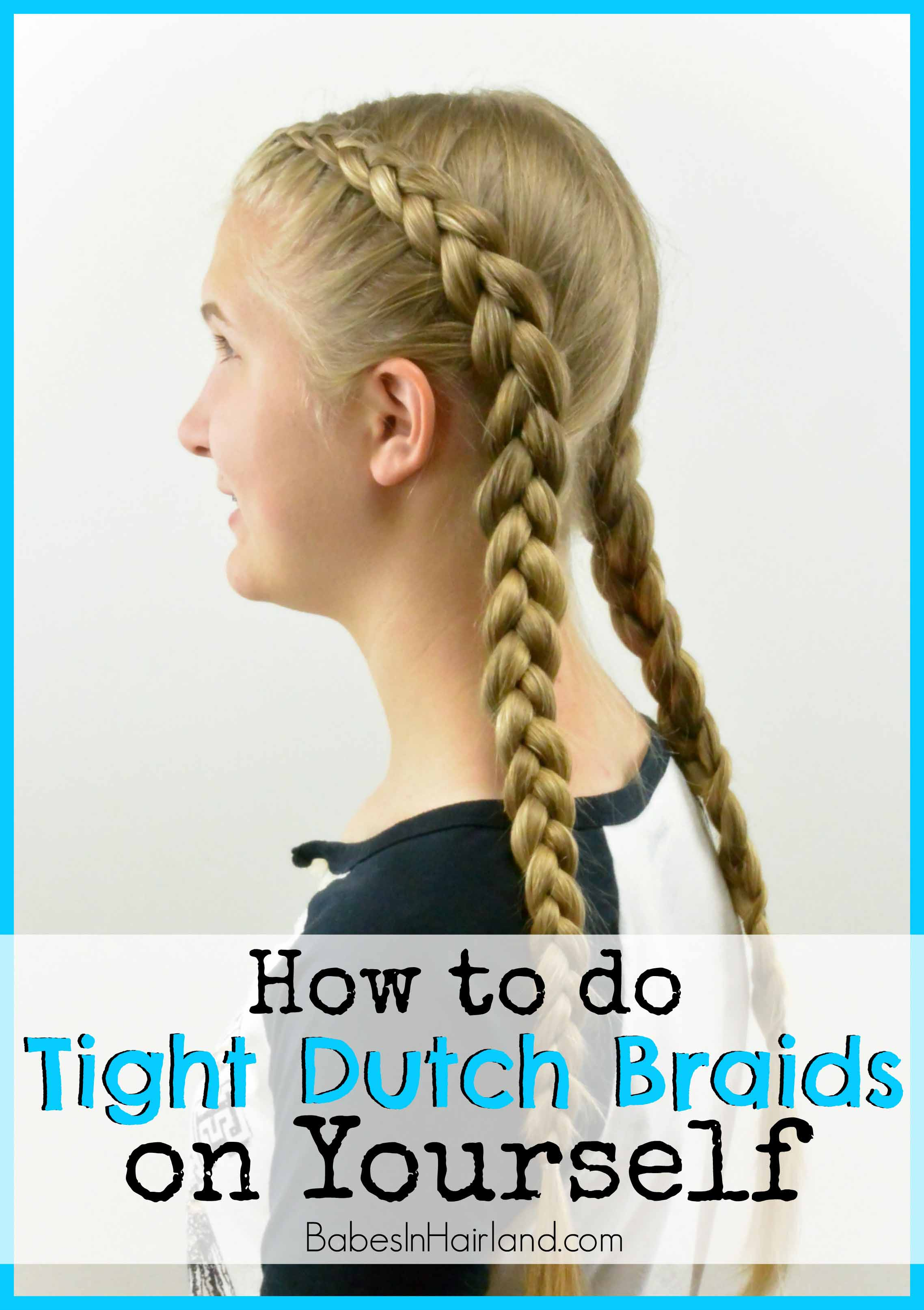 How to tight dutch braids on yourself babes in hairland how to tight dutch braids on yourself from babesinhairland dutchbraid frenchbraid solutioingenieria