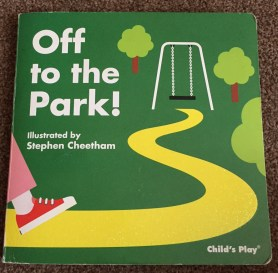 Front cover 'Off to the park' showing illustration of someone stepping on a yellow path towards a swing next to some trees, all on a green background. Title & other text all in white.