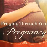 Book Notes: Praying Through Your Pregnancy