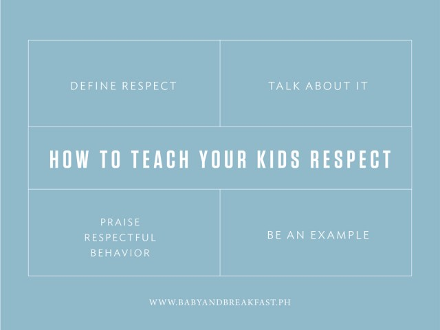 How To Teach Your Kids Respect Define Respect, Talk About It, Praise Respectful Behavior, Be An Example