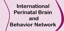 International Perinatal Brain and Behavior Network (IPBBN)