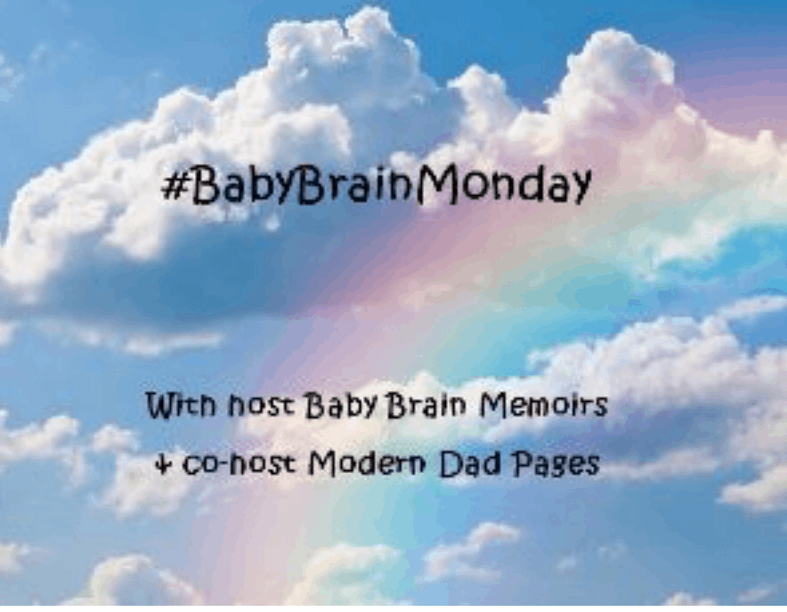 #BabyBrainMonday Linky … Week 3!