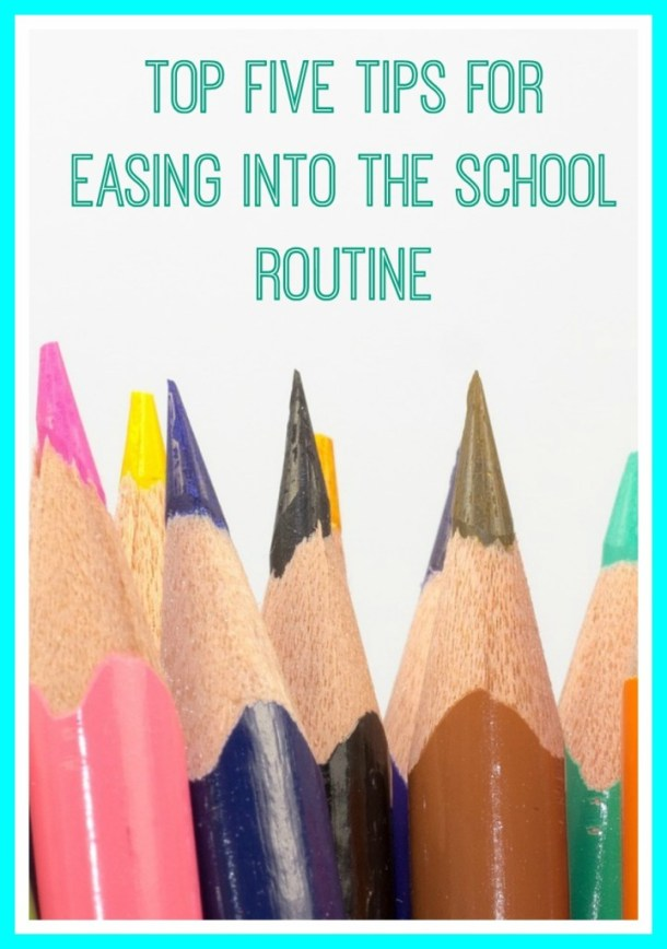 top five tips for easing into the school routine.