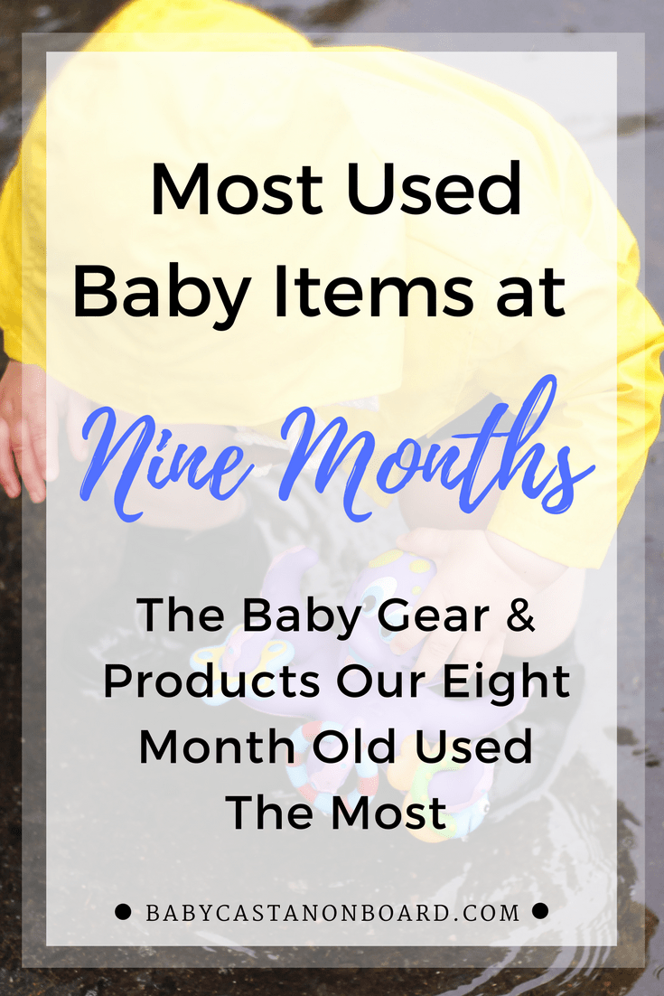 We had lots of changes this month, most notably in the play department. Here is our round up of most used items for month nine!