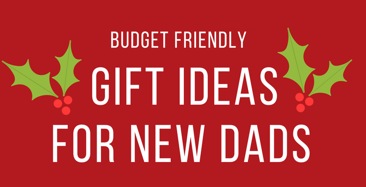gift-ideas-new-dads-featured - The Best Gifts for New Dads Roundup by popular DC mommy blogger Baby Castan on Board