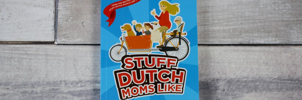 A review of the book Stuff Dutch Moms Like - about Dutch parenting based on the author's experience giving birth to two children in The Netherlands.