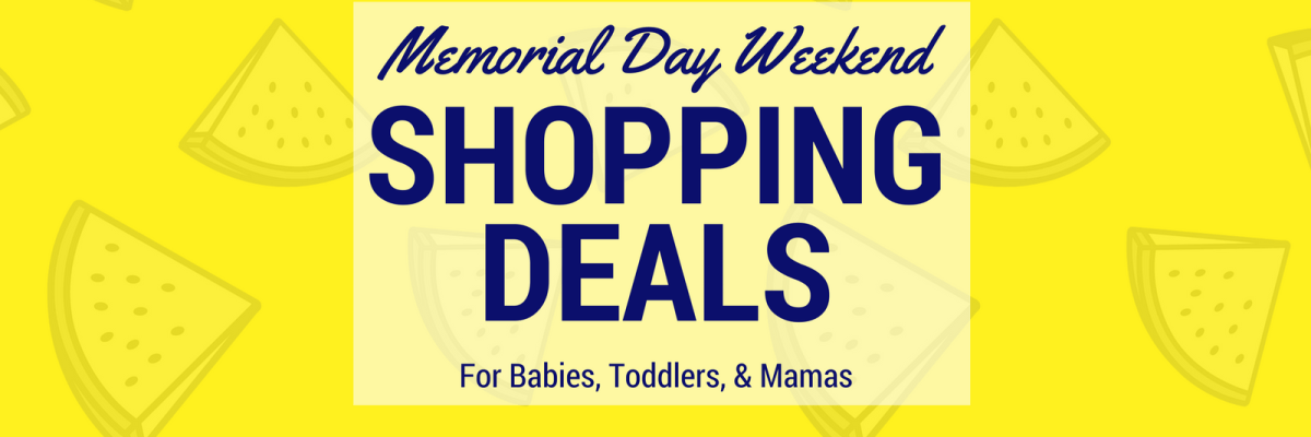 A roundup of the best 2017 memorial day weekend deals for babies, toddlers, and mamas. Now is a great time to stock up for summer.