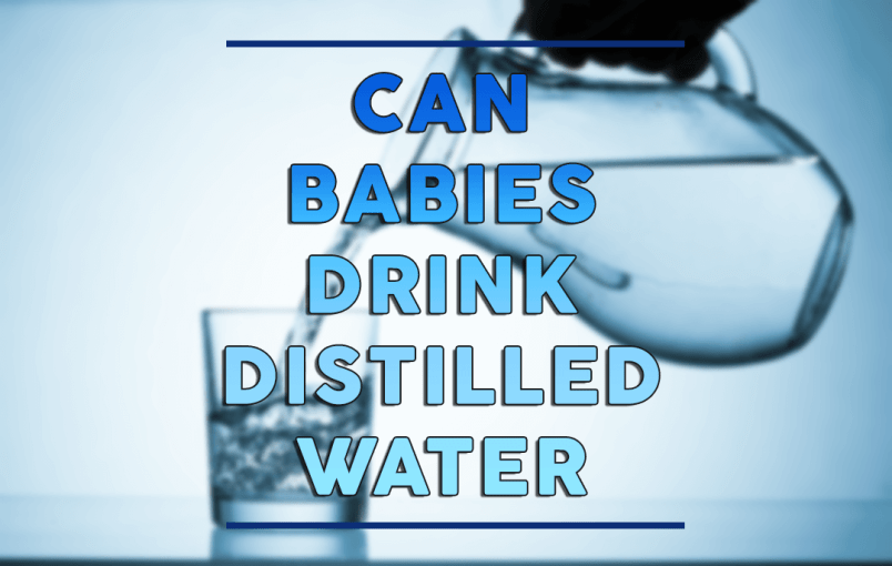 can-babies-drink-distilled-water