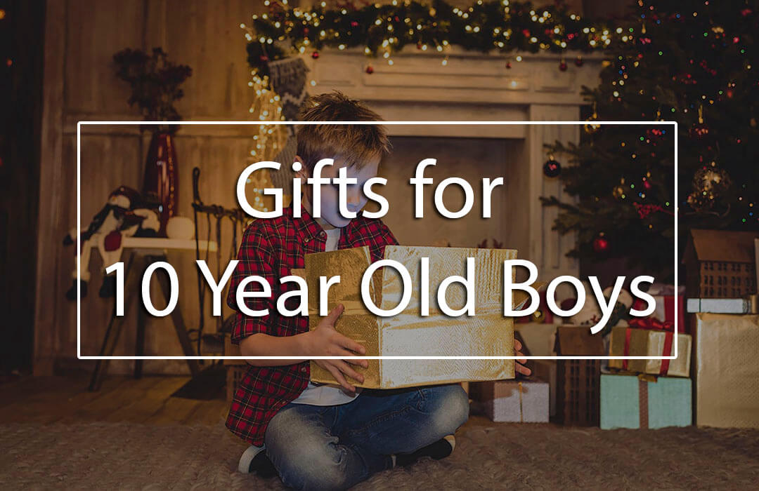 Top 5 Best Gifts For 10 Year Old Boys (Gift Ideas For 10