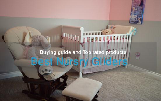 Best nursery gliders: Buying guide and top rated products