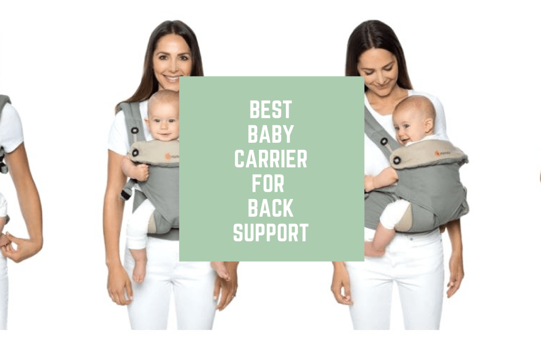 Best Baby Carrier for Back Support