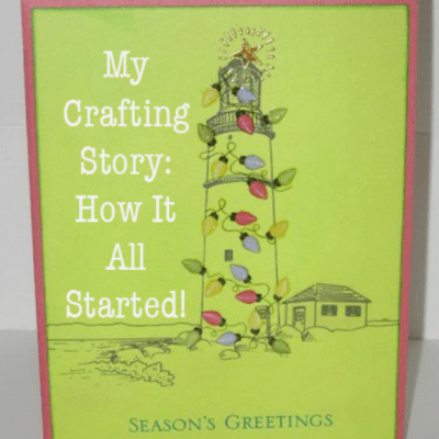My Crafting Story: How It All Started