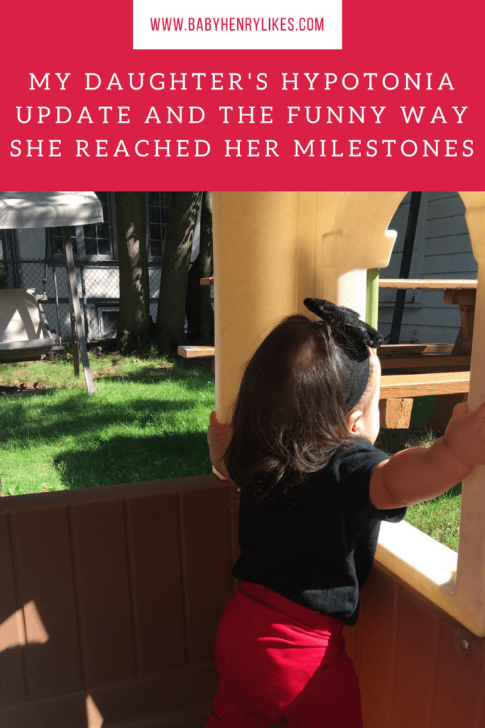 My Daughter's Hypotonia Update and the Funny Way She Reached Her Milestones on www.BabyHenryLikes.com