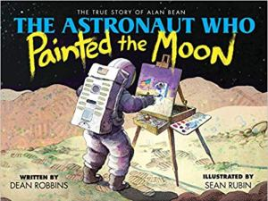 Cover of The Astronaut Who Painted the Moon by Robbins