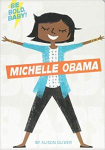 Cover of Be Bold, Baby Michelle Obama