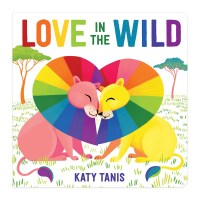 Book cover of Love in the Wild by Tanis