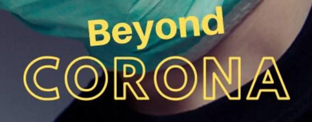 Beyond Corona