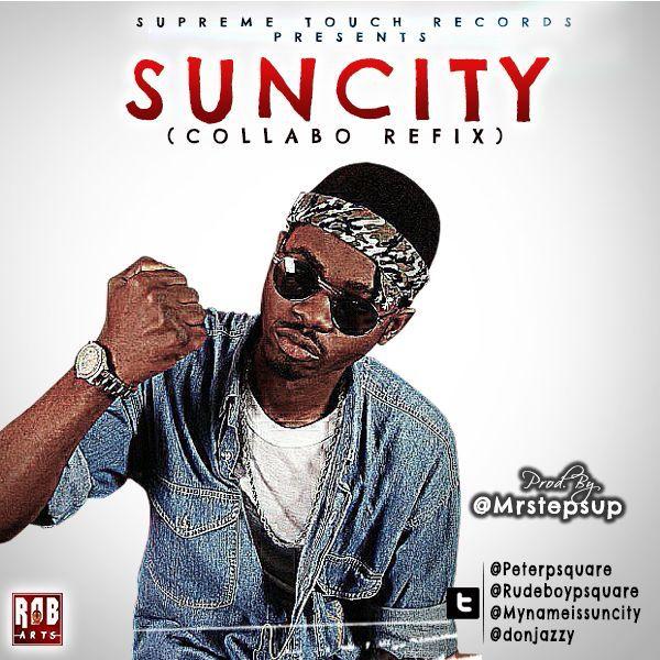 P-Square X Don Jazzy X Suncity - Collabo refix