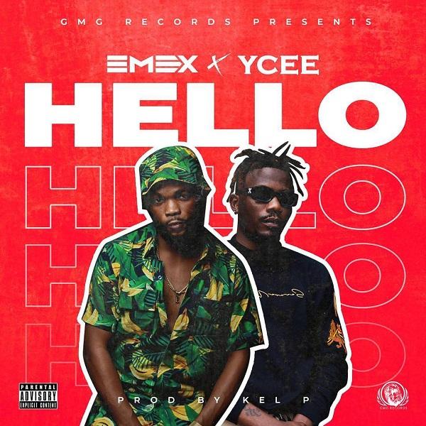 Emex - Hello ft. YCee (Prod. Kel P)