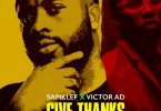 samklef give thanks ft victor ad