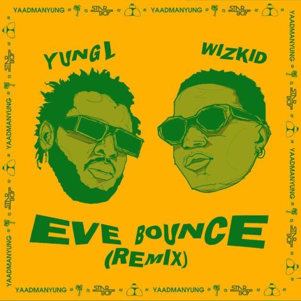 Yung L ft Wizkid Eve Bounce Remix