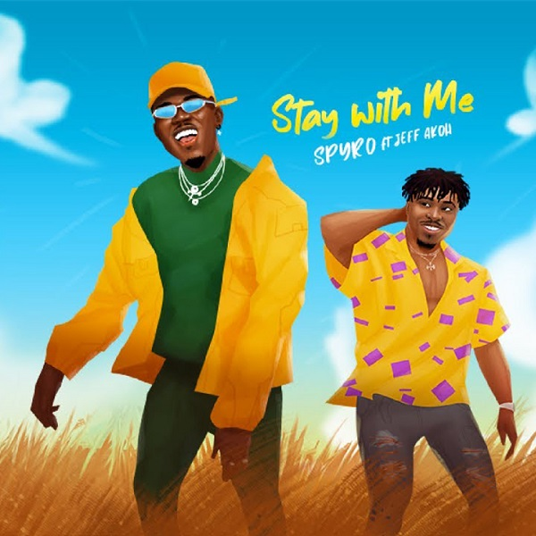 Spyro Stay With Me ft Jeff Akoh