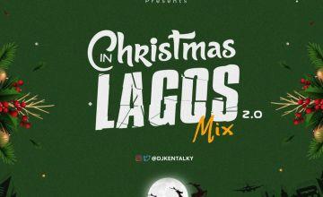 DJ Kentalky Christmas In Lagos Mix Vol 2