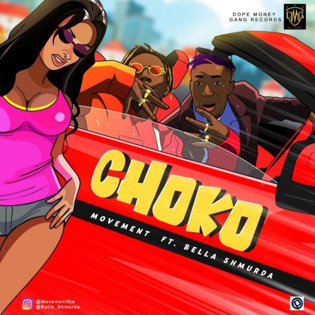 Movement Choko ft Bella Shmurda