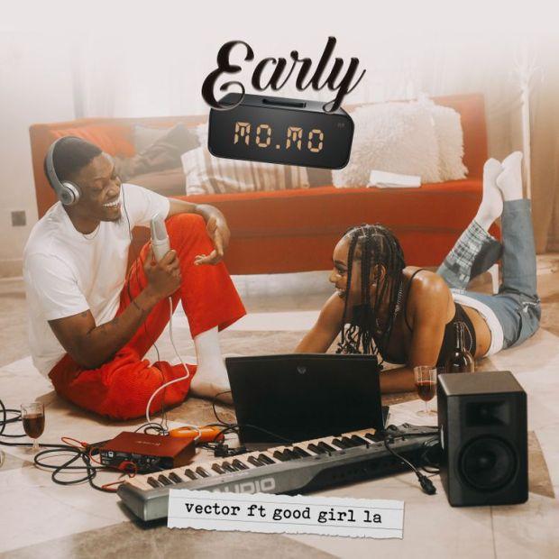Vector Early Momo ft GoodGirl LA mp3 download