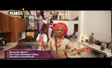 Simi Aimasiko Remix ft Ebenezer Obey video
