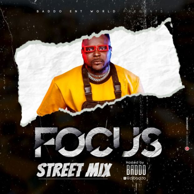 Mixtape:- DJ Baddo – Focus Street Mix